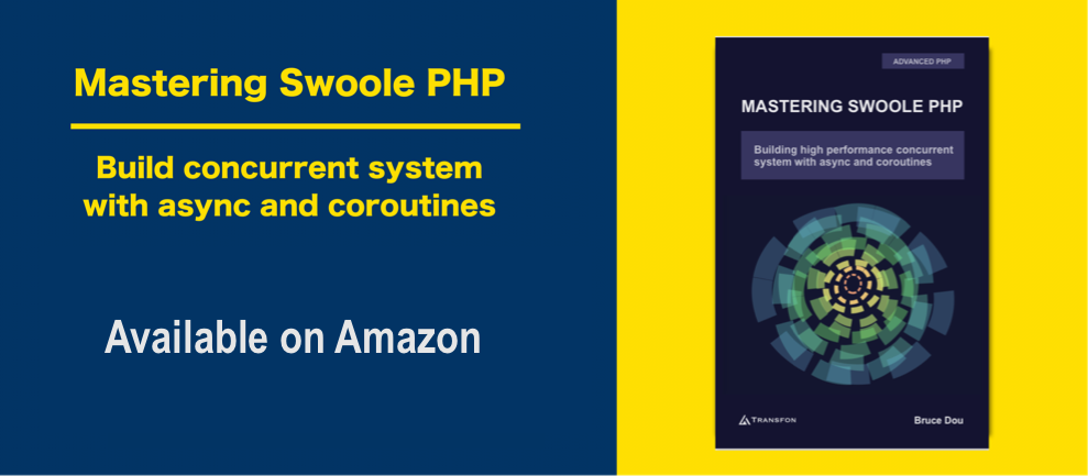 Swoole Book: Mastering Swoole PHP - Build concurrent system with async and coroutines